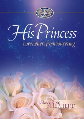 Image for His Princess: Love Letters from Your King