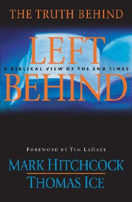 Image for The Truth Behind Left Behind: A Biblical View of the End Times