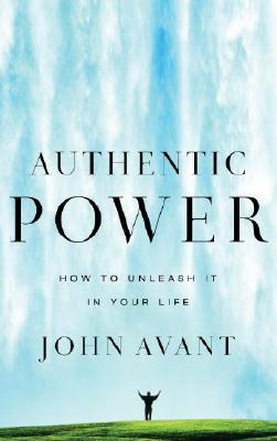 Image for Authentic Power: How To Unleash It In Your Life