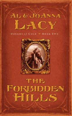 The Forbidden Hills (Dreams of Gold Series #2), Al & Joanna Lacy