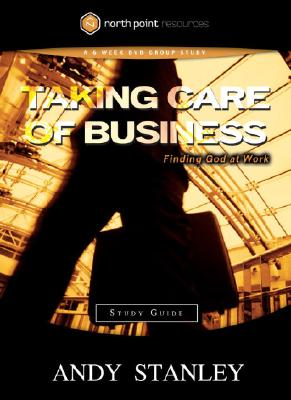Image for Taking Care of Business Study Guide: Finding God at Work (Northpoint Resources)