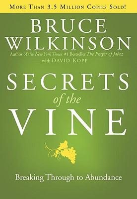 Image for Secrets of the Vine: Breaking Through to Abundance (Breakthrough Series)