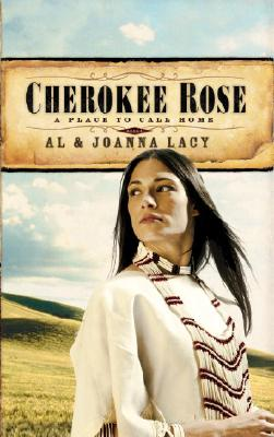Cherokee Rose (A Place to Call Home #1), Joanna Lacy