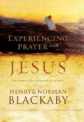 Image for Experiencing Prayer with Jesus: The Power of His Presence and Example