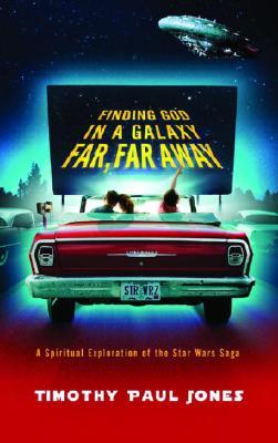 "Image for ""Finding God in a Galaxy Far, Far Away: A Spiritual Exploration of the Star Wars Saga"""
