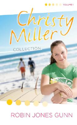 Christy Miller Collection : Summer Promise A Whisper and A Wish Yours Forever, ROBIN JONES GUNN