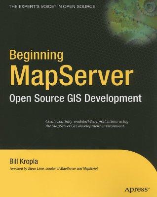 Beginning MapServer: Open Source GIS Development (Expert's Voice in Open Source), Kropla, Bill