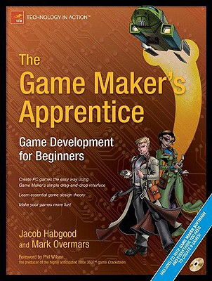 Image for The Game Maker's Apprentice: Game Development for Beginners (Technology in Action)