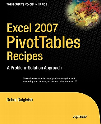 Image for Excel 2007 Pivot Tables Recipe Book: A Problem-Solution Approach (Expert's Voice)