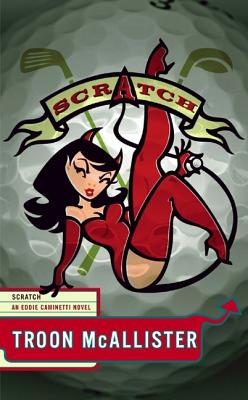 Image for Scratch (Eddie Caminetti Novels)