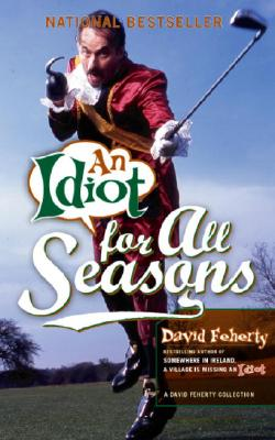 An Idiot for All Seasons, David Feherty