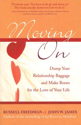 Image for Moving On: Dump Your Relationship Baggage and Make Room for the Love of Your Life