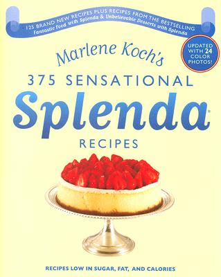 Image for Marlene Koch's Sensational Splenda Recipes: Over 375 Recipes Low in Sugar, Fat, and Calories
