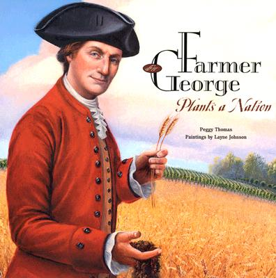 Image for Farmer George Plants a Nation