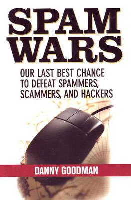 Image for Spam Wars: Your Last Best Chance To Defeat Spammers, Scammers, and Hackers