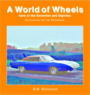 Cars of the Seventies and Eighties (A World of Wheels Series), Georgano, G. N.