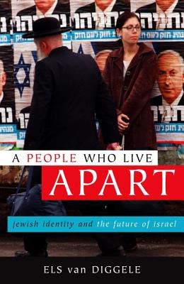 A People Who Live Apart: Jewish Identity and the Future of Israel, Diggele, Els Van; Ringold, Jeannette K. [Translator]