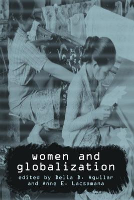 Women and Globalization, Lacsamana, Anne E.