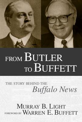 Image for From Butler to Buffett: The Story Behind the Buffalo News