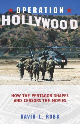 Image for Operation Hollywood: How the Pentagon Shapes and Censors the Movies
