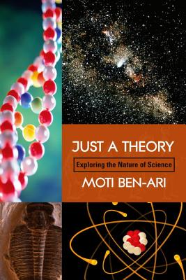 Image for Just A Theory: Exploring The Nature Of Science