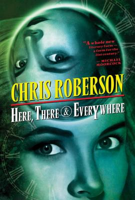 Here, There & Everywhere, Chris Roberson