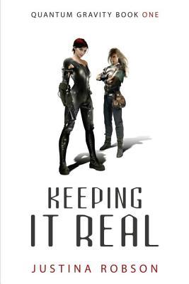 Keeping It Real (Quantum Gravity, Book 1), Justina Robson