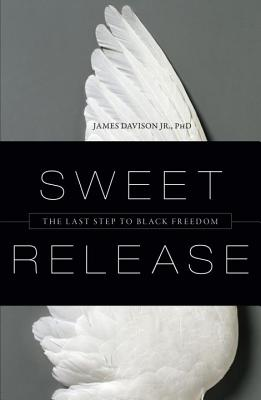 Image for Sweet Release: The Last Step to Black Freedom