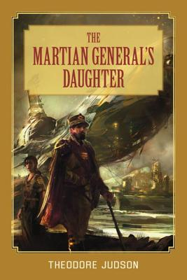 The Martian General's Daughter, Theodore Judson