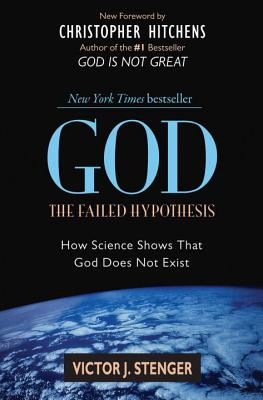 Image for God: The Failed Hypothesis. How Science Shows That God Does Not Exist