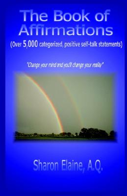 The Book of Affirmations, Elaine A. Q., Sharon
