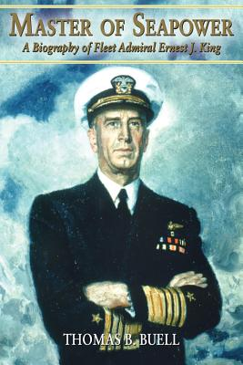 Image for Master of Seapower: A Biography of Fleet Admiral Ernest J. King