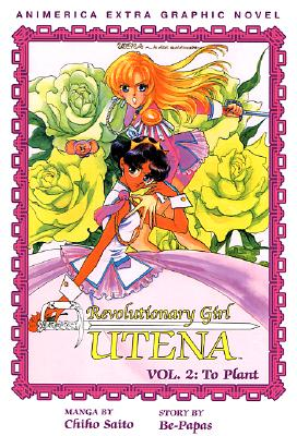 Image for Revolutionary Girl Utena Vol 2: To Plant