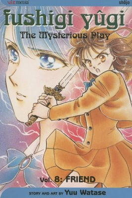 Image for Fushigi Yugi 8 : The Mysterious Play: Friend