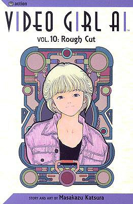 Video Girl Ai, Vol. 10: Rough Cut, Katsura, Masakazu