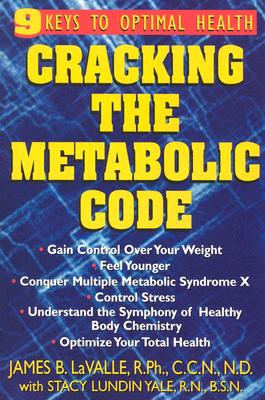 Cracking the Metabolic Code, James B. LaValle, Stacy Lundin Yale
