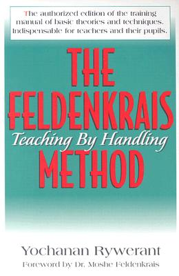 Image for The Feldenkrais Method: Teaching by Handling