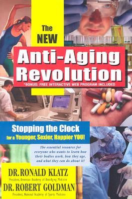 Image for The New Anti-Aging Revolution: Stopping the Clock for a Younger, Sexier, Happier You
