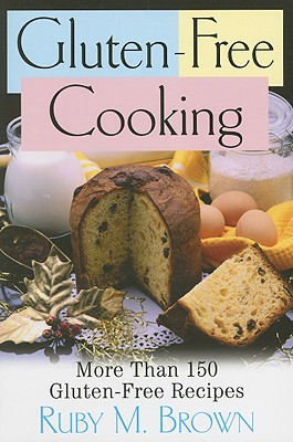 Image for Gluten Free Cooking: More Than 150 Gluten-Free Recipes