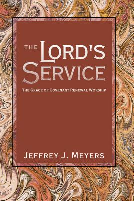 Image for The Lord's Service: The Grace of Covenant Renewal Worship (From the Library of Morton H. Smith)