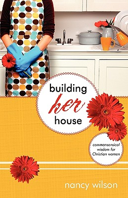 Image for Building Her House: Commonsensical Wisdom for Christian Women (Marigold)