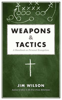 Image for Weapons & Tactics: A Handbook on Personal Evangelism