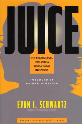 Image for Juice: The Creative Fuel That Drives World-Class  Inventors