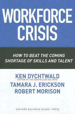 Image for Workforce Crisis: How to Beat the Coming Shortage of Skills And Talent