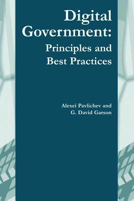 Digital Government: Principles and Best Practices, Alexei Pavlichev
