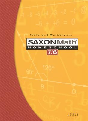 Saxon Math 7/6, Homeschool Edition: Tests and Worksheets (Reproducible), Stephen Hake; John Saxon
