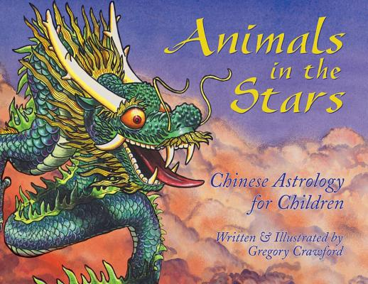 Image for Animals in the Stars - Chinese Astrology for Children