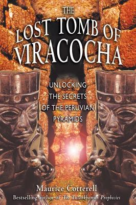 Image for The Lost Tomb of Viracocha: Unlocking the Secrets of the Peruvian Pyramids
