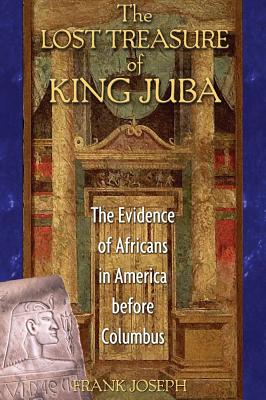 Image for The Lost Treasure of King Juba: The Evidence of Africans in America before Columbus