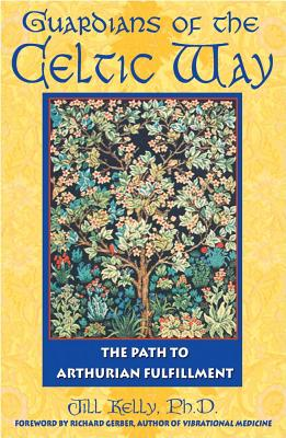Image for Guardians of the Celtic Way: The Path to Arthurian Fulfillment